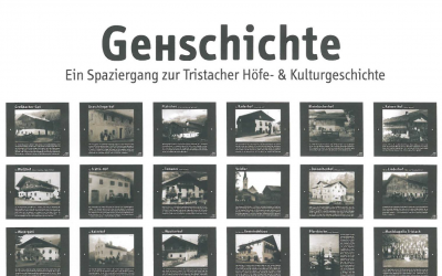 GeHschichte – Ein Spaziergang zur Tristacher Höfe- & Kulturgeschichte