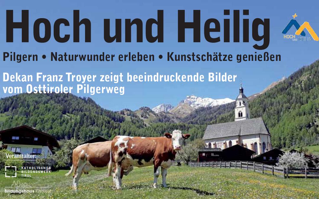 """""""Hoch und Heilig"""" – Vortrag am 18.06.2020 mit Dekan Franz Troyer"""